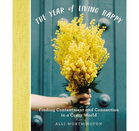 Year of Living Happy by Ali Worthington (Hardcover) - image 1 of 1