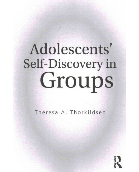 Adolescents' Self-Discovery in Groups (Paperback) (Theresa A. Thorkildsen) - image 1 of 1