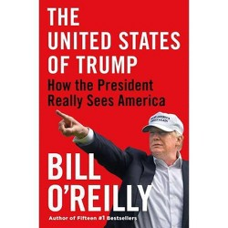 The United States of Trump - by  Bill O'Reilly (Hardcover)