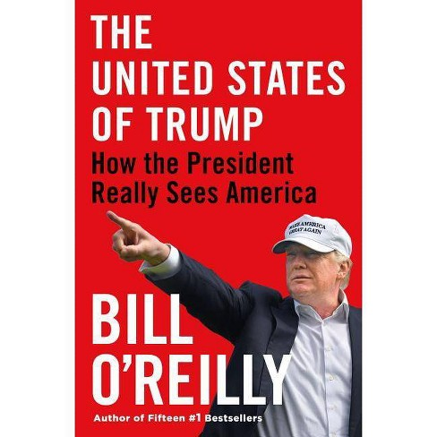 The United States of Trump - by  Bill O'Reilly (Hardcover) - image 1 of 1
