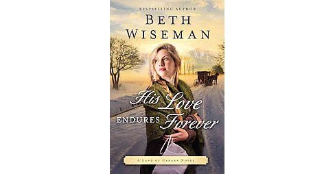 His Love Endures Forever ( A Land of Canaan Novel) (Paperback) - image 1 of 1