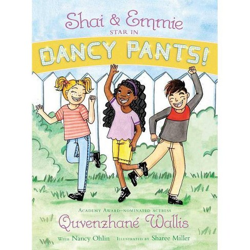 Shai & Emmie Star in Dancy Pants! - (Shai & Emmie Story) by  Quvenzhane Wallis (Paperback) - image 1 of 1