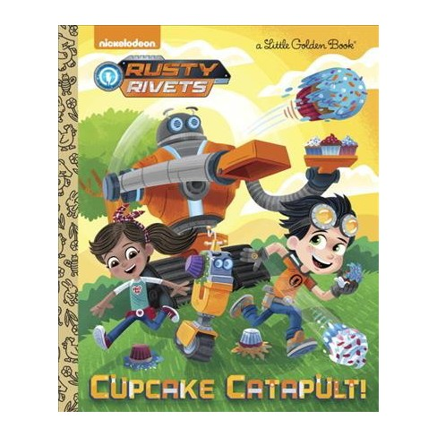 Cupcake Catapult! (Rusty Rivets) - (Little Golden Book) by  Frank Berrios (Hardcover) - image 1 of 1