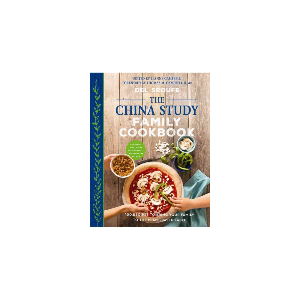 China Study Family Cookbook : 100 Recipes to Bring Your Family to the Plant-based Table (Paperback) (Del