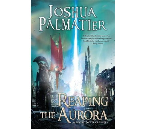 Reaping the Aurora (Hardcover) (Joshua Palmatier) - image 1 of 1