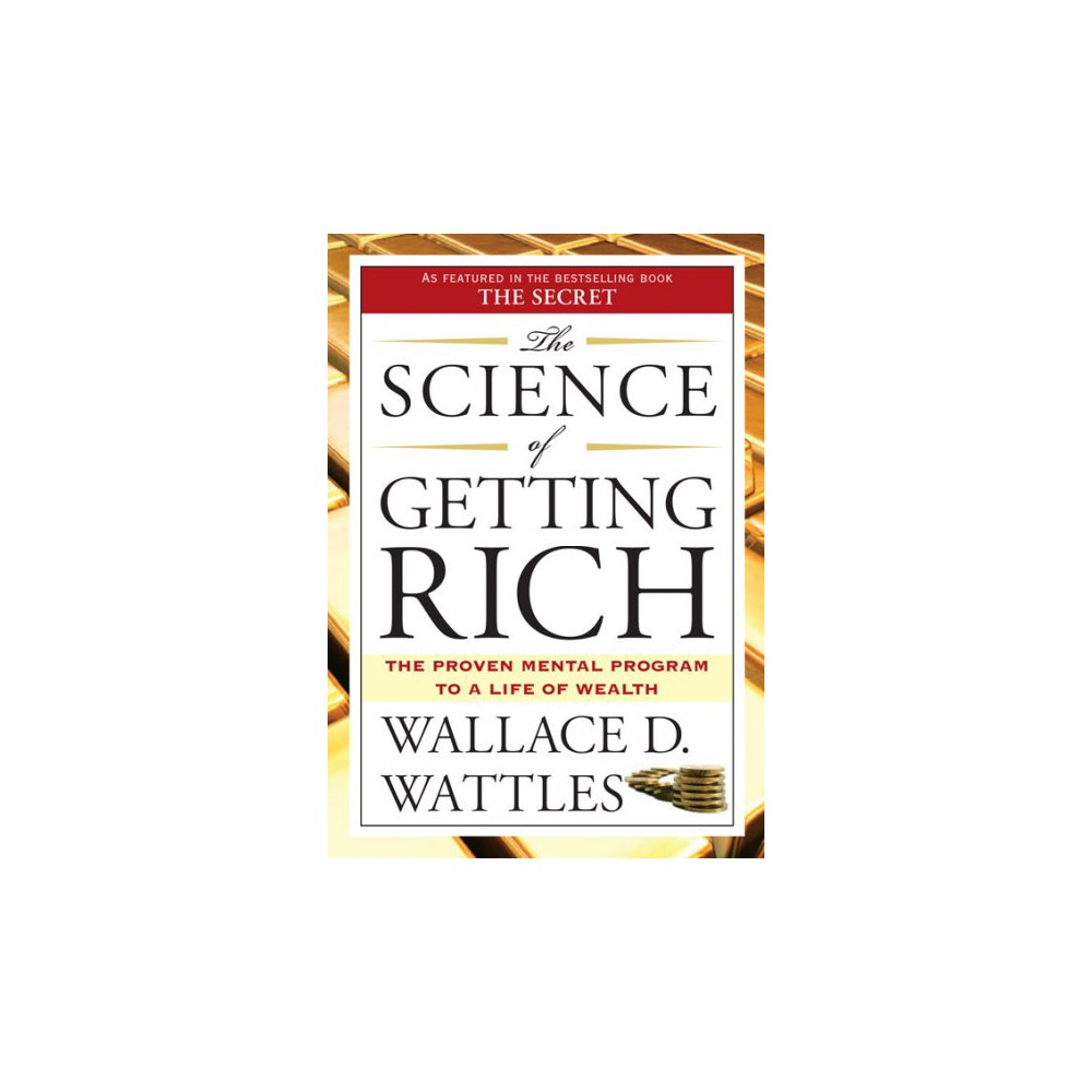 Science of Getting Rich : Includes the Classic Essay