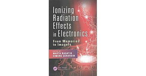 Ionizing Radiation Effects in Electronics : From Memories to Imagers (Hardcover) - image 1 of 1