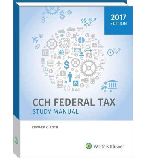 CCH Federal Tax Study Manual 2017 (Paperback) (Edward C. Foth) - image 1 of 1