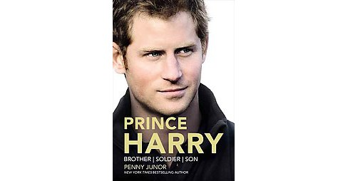 Prince Harry : Brother/Soldier/Son (Hardcover) (Penny Junor) - image 1 of 1