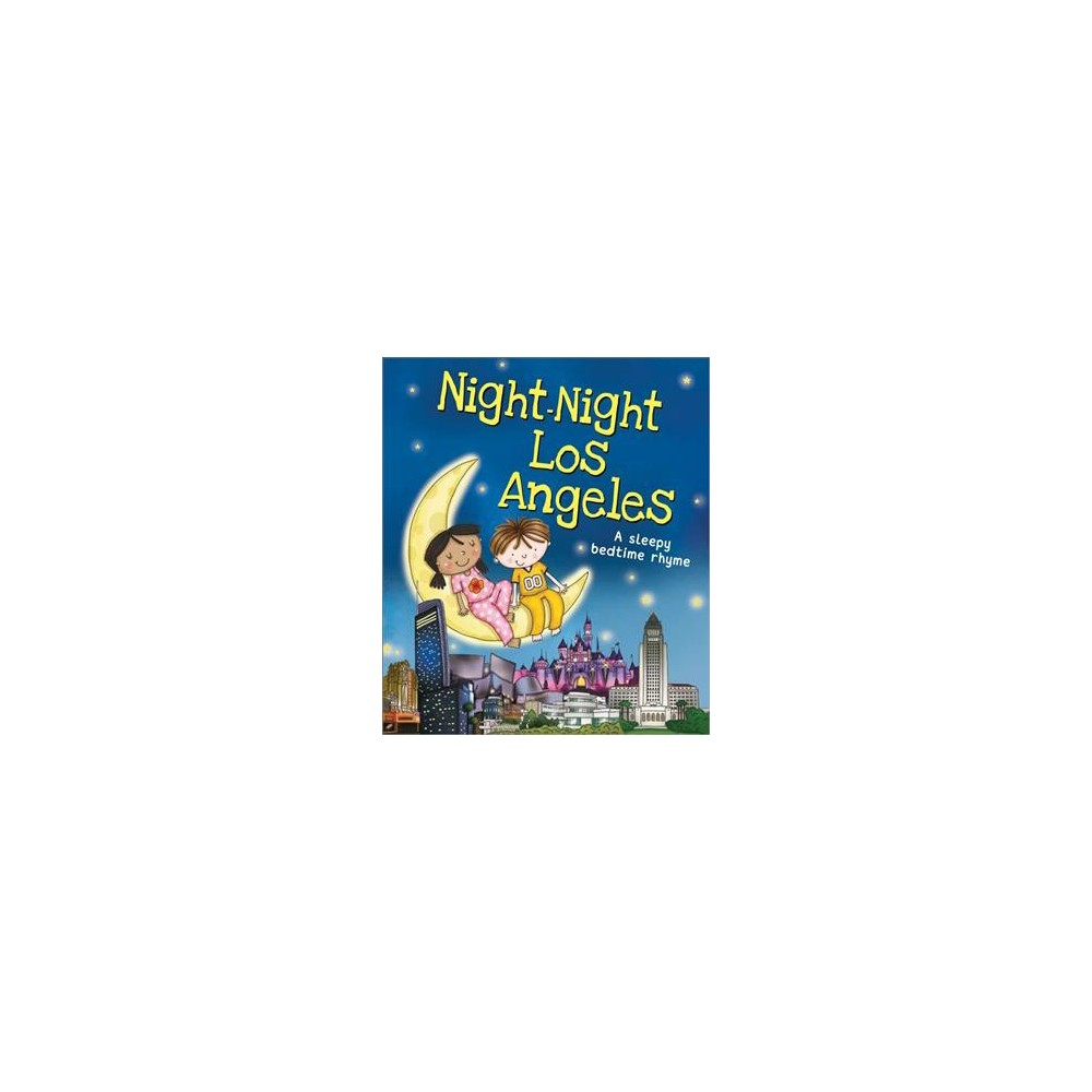 Night-Night Los Angeles - by Katherine Sully (Hardcover)
