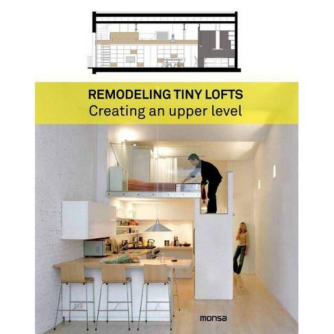 Remodeling Tiny Lofts - by  Patricia Martinez (Hardcover) - image 1 of 1