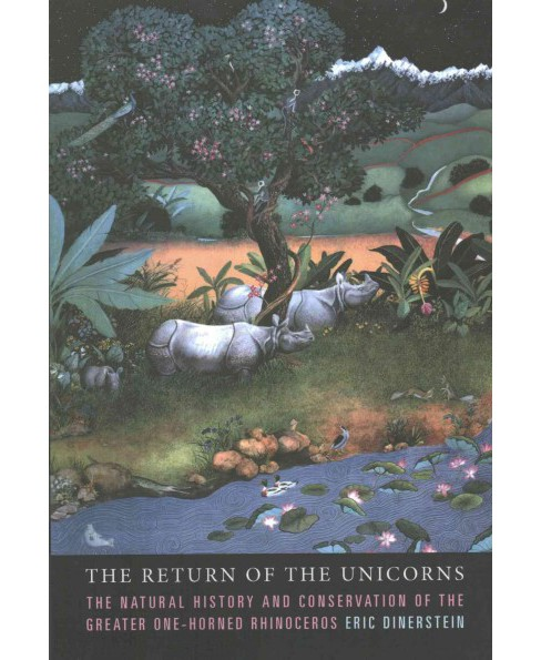Return of the Unicorns : The Natural History and Conservation of the Greater One-Horned Rhinoceros - image 1 of 1