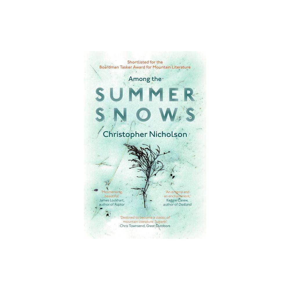 Image of Among the Summer Snows - by Christopher Nicholson (Paperback)