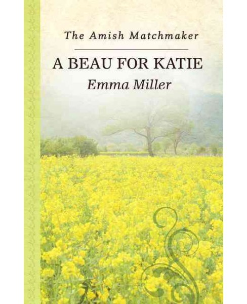 Beau for Katie (Hardcover) (Emma Miller) - image 1 of 1