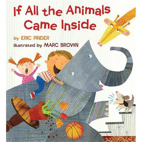 If All the Animals Came Inside - by  Eric Pinder (Hardcover) - image 1 of 1