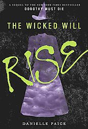 The Wicked Will Rise ( Dorothy Must Die) (Reprint) (Paperback) by Danelle Paige