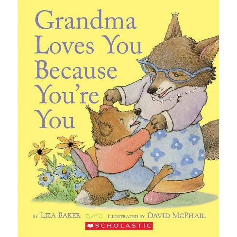 Grandma Loves You Because You're You -  by Liza Baker (Hardcover) - image 1 of 1