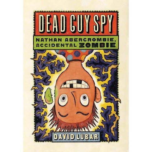 Dead Guy Spy - (Nathan Abercrombie, Accidental Zombie (Quality)) by  David Lubar (Paperback) - image 1 of 1