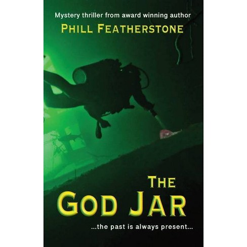 The God Jar - by  Phill Featherstone (Paperback) - image 1 of 1