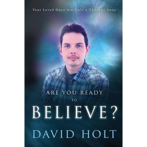 Are You Ready to Believe? - by  David Holt (Paperback) - image 1 of 1