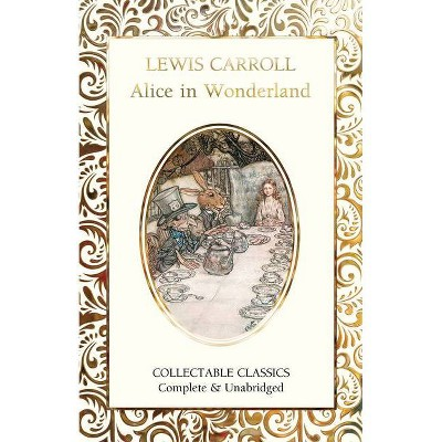 Alice in Wonderland - (Flame Tree Collectable Classics) by  Lewis Carroll (Hardcover)
