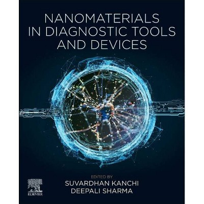 Nanomaterials in Diagnostic Tools and Devices - by  Suvardhan Kanchi & D Sharma (Paperback)
