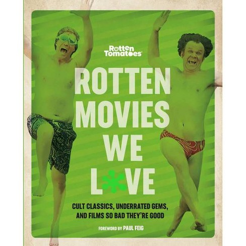 Rotten Movies We Love - by  The Editors of Rotten Tomatoes (Paperback) - image 1 of 1