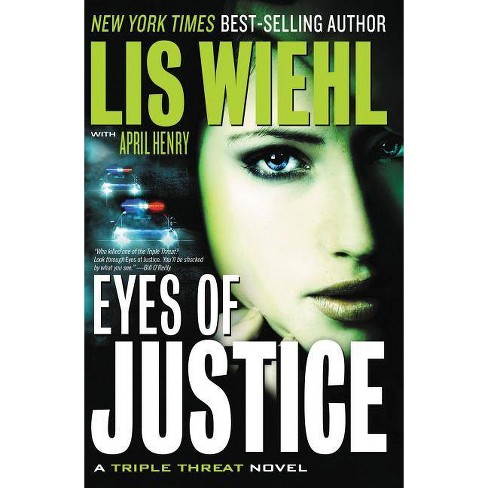 Eyes of Justice - (Triple Threat Novels) by  Lis Wiehl & April Henry (Paperback) - image 1 of 1