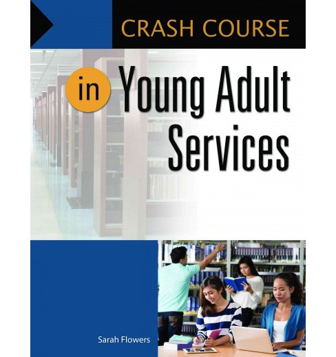 Crash Course in Young Adult Services -  (Crash Course) by Sarah Flowers (Paperback) - image 1 of 1