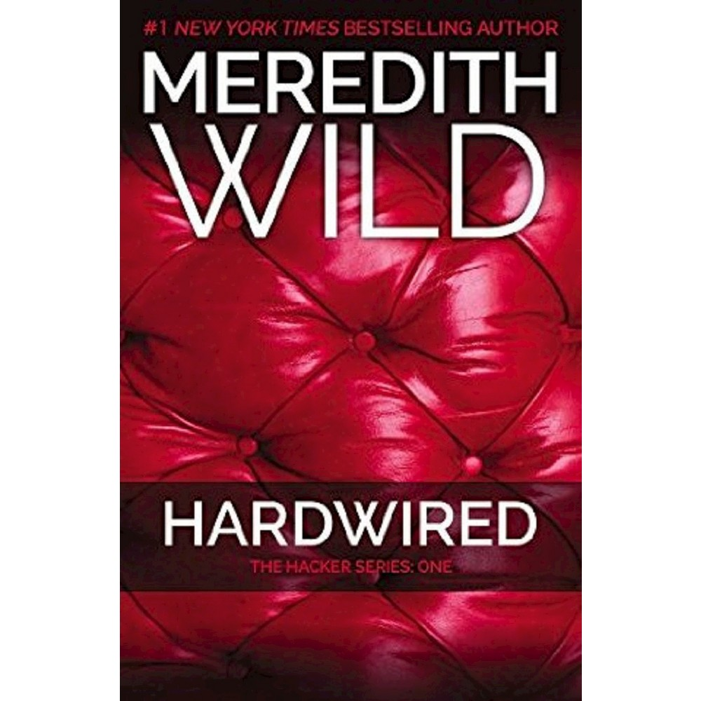 Hardwired (Hacker Series #1) (Paperback) by Meredith Wild