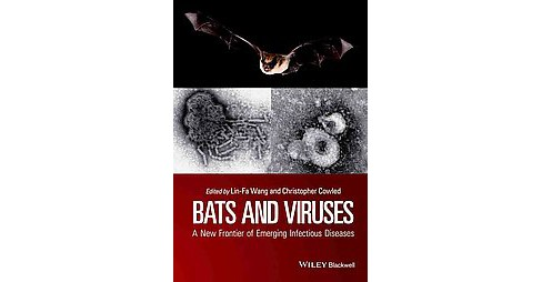 Bats and Viruses : A New Frontier of Emerging Infectious Diseases (Hardcover) - image 1 of 1