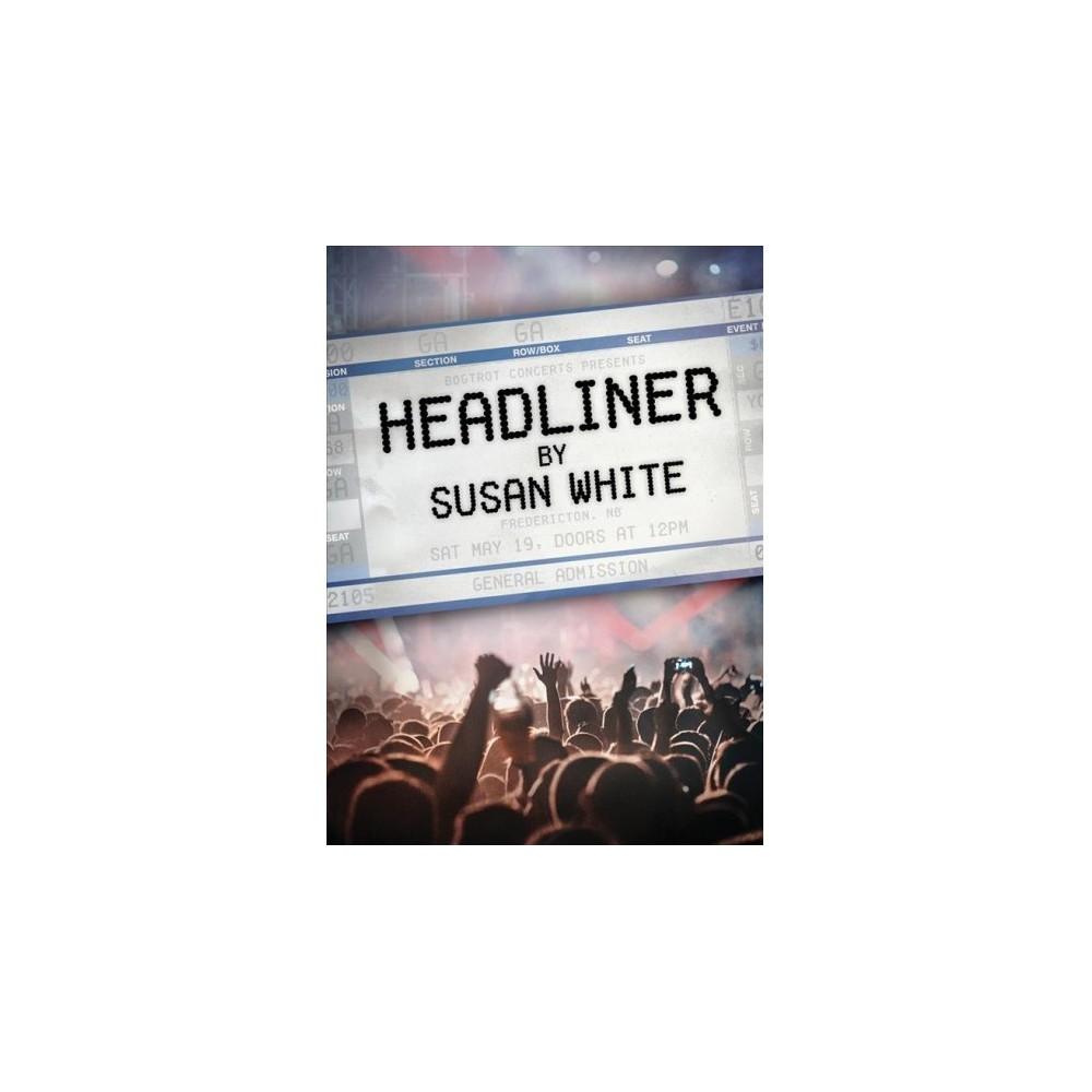 Headliner - by Susan White (Paperback)