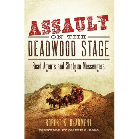 Assault on the Deadwood Stage - by  Robert K Dearment (Hardcover) - image 1 of 1