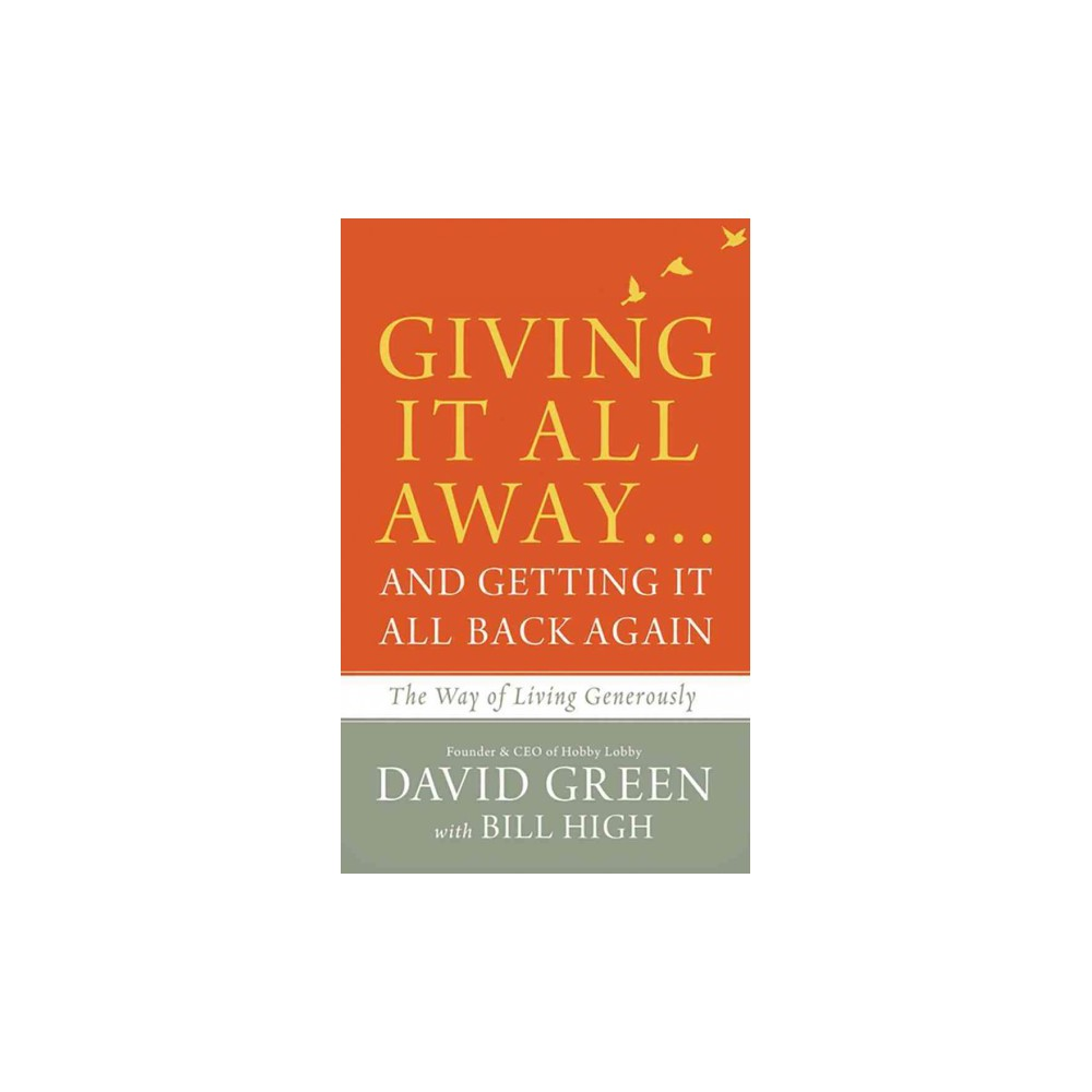 Giving It All Away…and Getting It All Back Again : The Way of Living Generously (Unabridged)