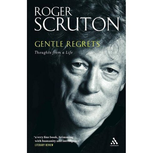 Gentle Regrets - by  Roger Scruton (Paperback) - image 1 of 1