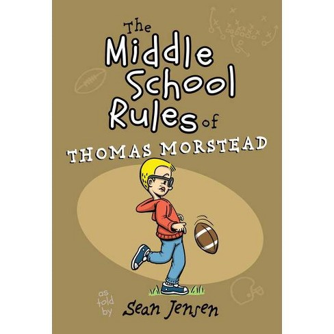 The Middle School Rules of Thomas Morstead - by  Sean Jensen & Thomas Morstead (Paperback) - image 1 of 1