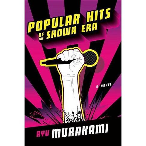 Popular Hits of the Showa Era - by  Ryu Murakami (Paperback) - image 1 of 1