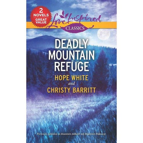 Deadly Mountain Refuge - by  Hope White & Christy Barritt (Paperback) - image 1 of 1