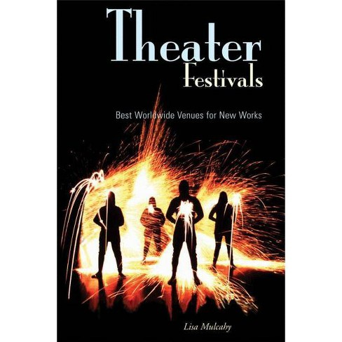 Theater Festivals - by  Lisa Mulcahy (Paperback) - image 1 of 1