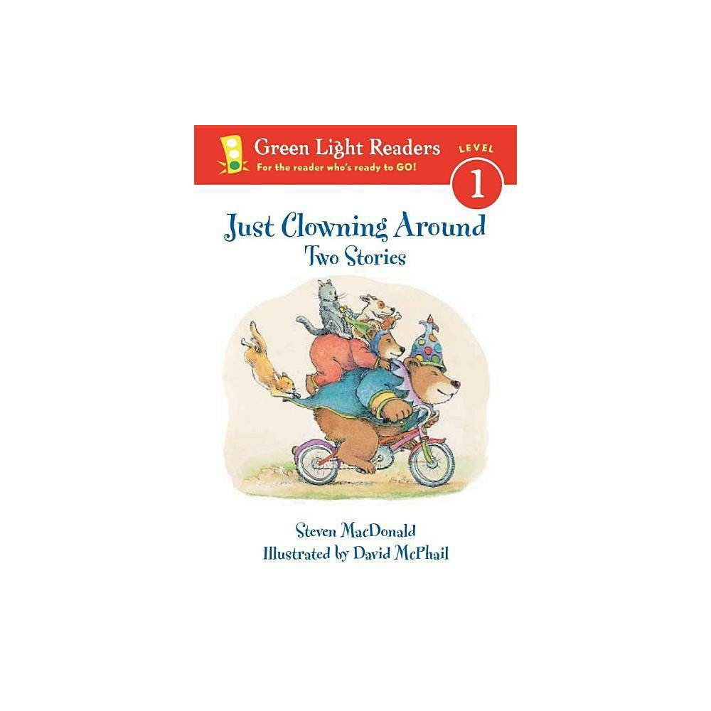 Just Clowning Around Green Light Reader Level 1 Quality By Steven Macdonald Paperback