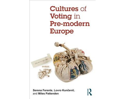Cultures of Voting in Pre-modern Europe -  (Paperback) - image 1 of 1