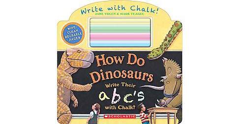 How Do Dinosaurs Write Their ABC's with Chalk? (Hardcover) (Jane Yolen) - image 1 of 1