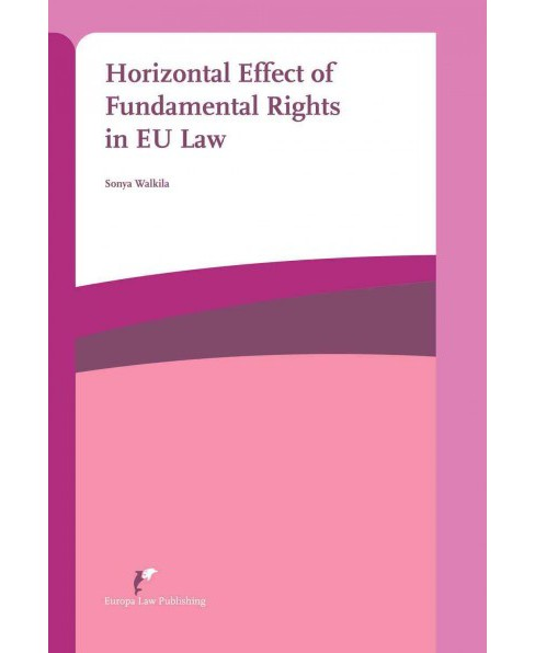 Horizontal Effect of Fundamental Rights in EU Law (Paperback) (Sonya Walkila) - image 1 of 1