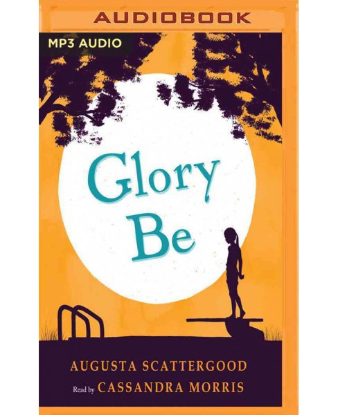 Glory Be (MP3-CD) (Augusta Scattergood) - image 1 of 1
