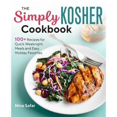 The Simply Kosher Cookbook - by Nina Safar (Paperback)