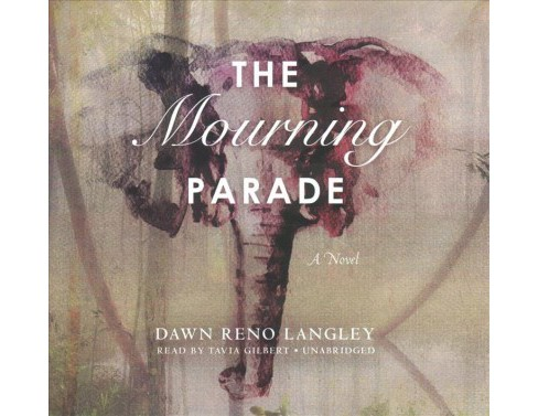 Mourning Parade : Library Edition (Unabridged) (CD/Spoken Word) (Dawn Reno Langley) - image 1 of 1