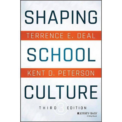 Shaping School Culture - 3 Edition by  Terrence E Deal & Kent D Peterson (Paperback) - image 1 of 1