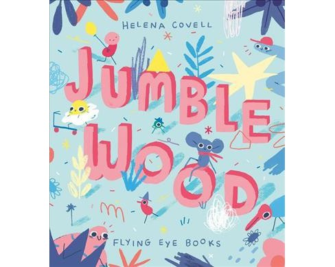 Jumble Wood -  by Helena Covell (Hardcover) - image 1 of 1