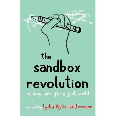 The Sandbox Revolution - by  Lydia Wylie-Kellermann (Paperback) - image 1 of 1
