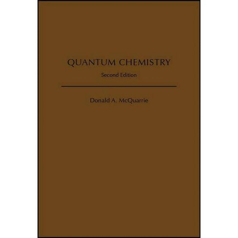 Quantum Chemistry, 2nd Edition - 2 Edition by  Donald a McQuarrie (Hardcover) - image 1 of 1